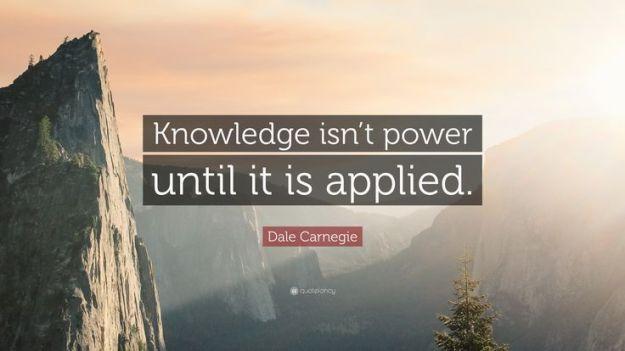 Knowledge-isnt-power-until-it-is-applied-Dale-Carnegie.jpg